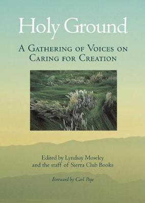 Holy Ground: A Gathering of Voices on Caring for Creation (Hardback)