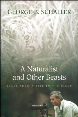 A Naturalist and Other Beasts: Tales from a Life in the Field (Paperback)