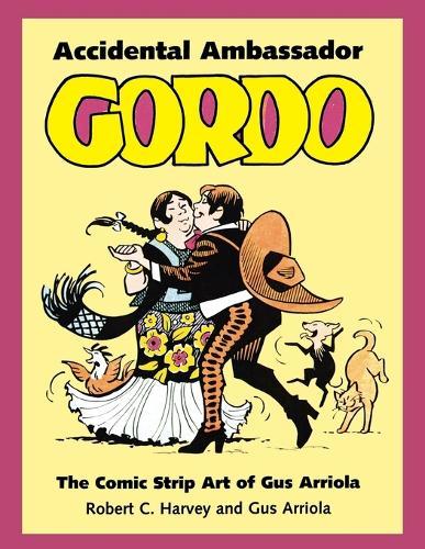 Accidental Ambassador Gordo: The Comic Strip Art of Gus Arriola (Paperback)