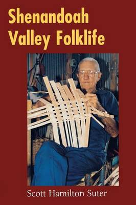 Shenandoah Valley Folklife - Folklife in the South Series (Paperback)