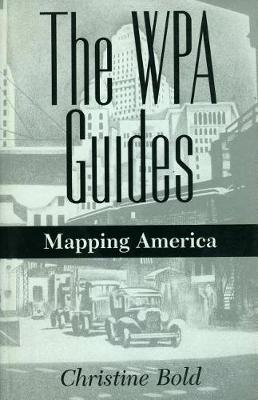 The WPA Guides: Mapping America (Hardback)
