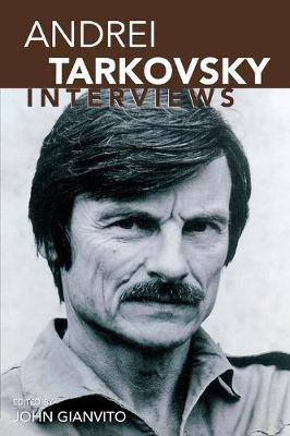 Andrei Tarkovsky: Interviews - Conversations with Filmmakers Series (Paperback)