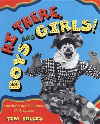 Hi There, Boys and Girls! America's Local Children's TV Programs (Hardback)
