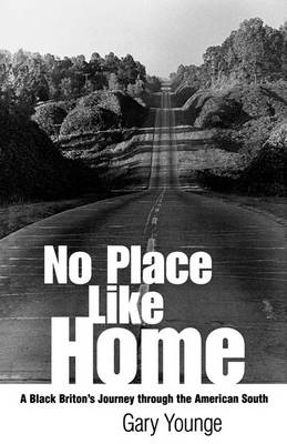 No Place Like Home: A Black Briton's Journey through the American South (Paperback)