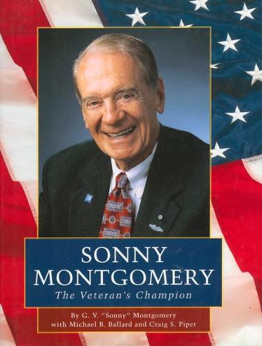 Sonny Montgomery: The Veteran's Champion (Hardback)