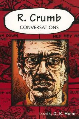 R. Crumb: Conversations - Conversations with Comic Artists Series (Paperback)