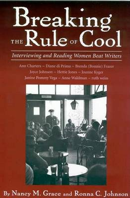 Breaking the Rule of Cool: Interviewing and Reading Women Beat Writers (Paperback)