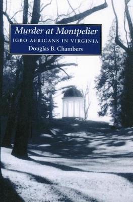 Murder at Montpelier: Igbo Africans in Virginia (Hardback)