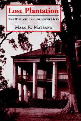 Lost Plantation: The Rise and Fall of Seven Oaks (Paperback)