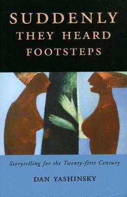 Suddenly They Heard Footsteps: Storytelling for the Twenty-first Century (Hardback)