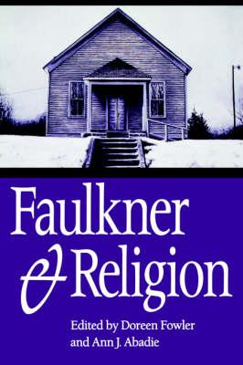 Faulkner and Religion - Faulkner and Yoknapatawpha Series (Paperback)