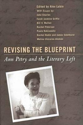 Revising the Blueprint: Ann Petry and the Literary Left (Hardback)