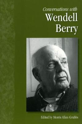 Conversations with Wendell Berry - Literary Conversations Series (Hardback)