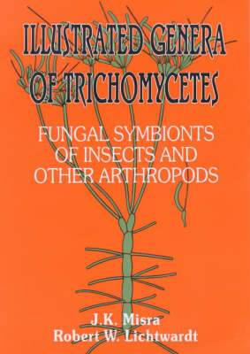 Illustrated Genera of Trichomycetes: Fungal Symbionts of Insects and Other Arthropods (Hardback)