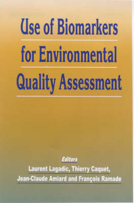 Use of Biomarkers for Environmental Quality Assessment (Hardback)
