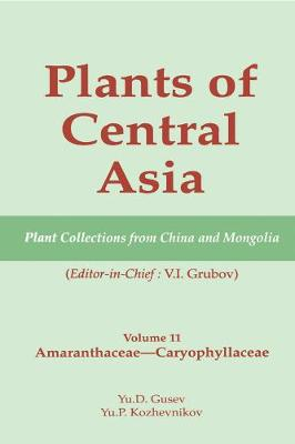 Plants of Central Asia - Plant Collection from China and Mongolia Vol. 11: Amaranthaceae - Caryophyllaceae - Plants of Central Asia (Hardback)
