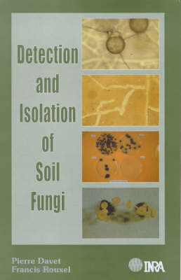 Detection and Isolation of Soil Fungi (Hardback)