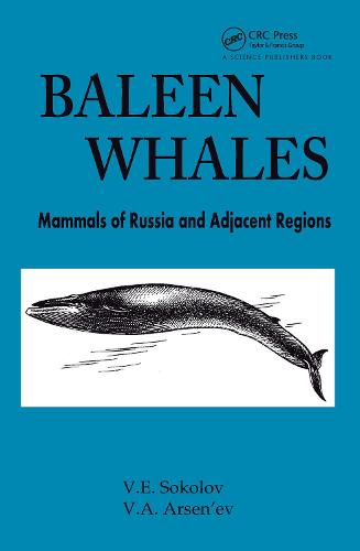 Baleen Whales: Mammals of Russia and Adjacent Regions (Hardback)