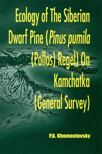 Ecology of Siberian Dwarf Pine Pinus Pumila (Pallas) Regel in Kamchatka (Hardback)