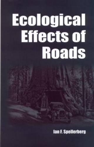 Ecological Effects of Roads: The Land Reconstruction and Management (Hardback)
