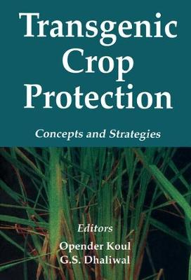 Transgenic Crop Protection: Concepts and Strategies (Hardback)