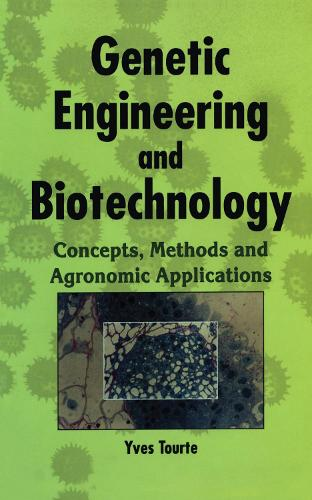Genetic Engineering and Biotechnology: Concepts, Methods and Agronomic Applications (Paperback)
