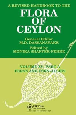 A Revised Handbook to the Flora of Ceylon, Vol. XV, Part A: Ferns and Fern-Allies (Hardback)