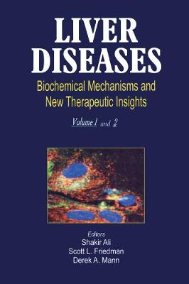Liver Diseases (2 Vols.): Biochemical Mechanisms and New Therapeutic Insights (Hardback)