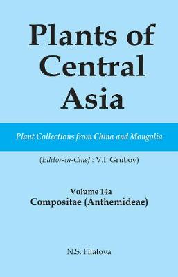 Plants of Central Asia - Plant Collection from China and Mongolia Vol. 14A: Compositae (Anthemideae) - Plants of Central Asia (Hardback)