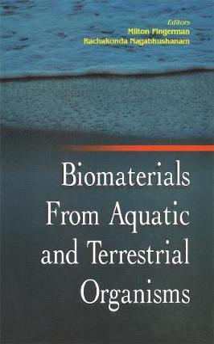Biomaterials from Aquatic and Terrestrial Organisms (Hardback)