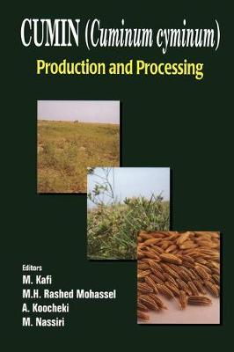 Cumin (Cuminum cyminum): Production and Processing (Hardback)