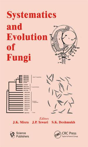 Systematics and Evolution of Fungi - Progress in Mycological Research (Hardback)