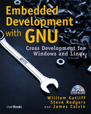 Embedded Development with Gnu: Cross Development for Windows and Linux