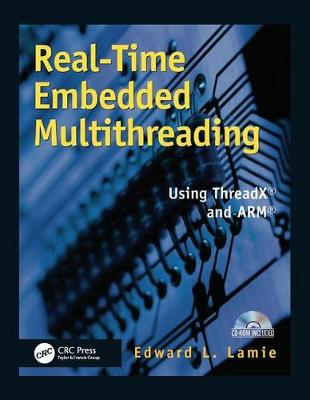 Real-Time Embedded Multithreading: Using ThreadX and ARM (Paperback)
