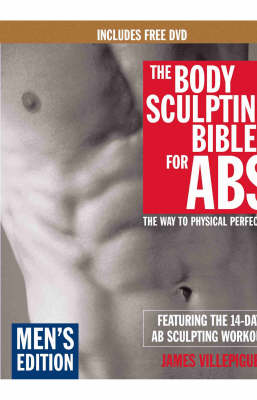 Body Sculpting Bible For Abs: Men's Edition: The way to Physical Perfection (Paperback)