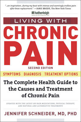 Living With Chronic Pain: Second Edition: The Complete Health Guide to the Causes and Treatment of Chronic Pain (Paperback)