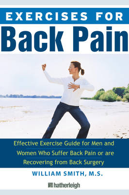 Exercises For Back Pain: The Effective Exercise Guide for Anyone Suffering from Back Pain or Recovering from Back Surgery. (Paperback)