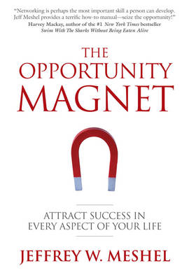 The Opportunity Magnet: Attract Success in Every Aspect of Your Life (Paperback)