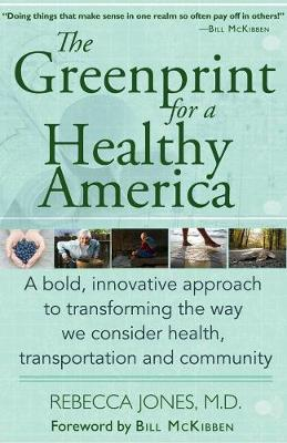 The Greenprint For A Healthy America: A bold, innovative approach to transforming the way we consider health, transportation and community (Paperback)