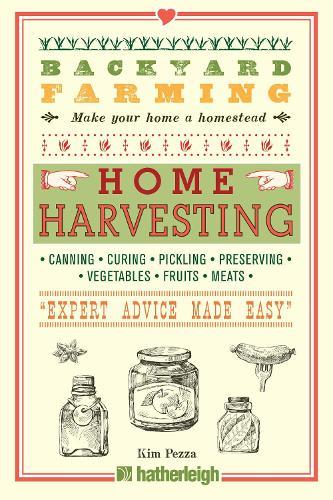 Backyard Farming: Home Harvesting: Expert Advice Made Easy (Paperback)
