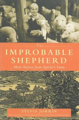 Improbable Shepherd, The: More Stories From Sylvia's Farm (Paperback)