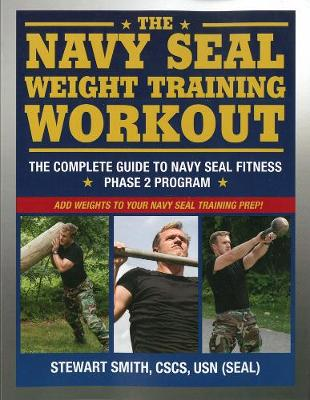 Navy Seal Weight Training: The Complete Workout (Paperback)