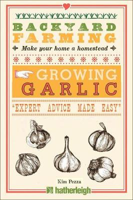 Backyard Farming: Growing Garlic (Paperback)