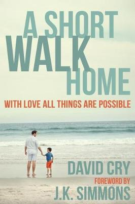 A Short Walk Home: One Family's Journey with ALD (Paperback)