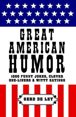 Great American Humor: 1000 Funny Jokes, Clever One-Liners & Witty Sayings (Hardback)