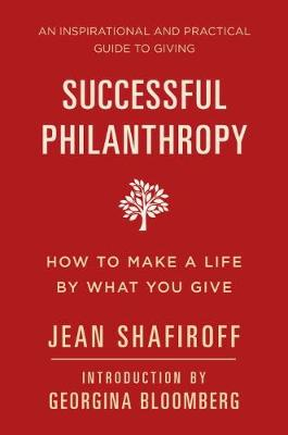 Successful Philanthropy: How to Make a Life By What You Give (Hardback)