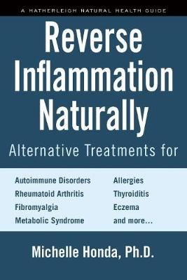 Reverse Inflammation Naturally: Everyday Alternative Treatments (Paperback)