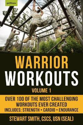 Warrior Workouts Volume 1: Over 100 of the Most Challenging Workouts Ever Created (Paperback)