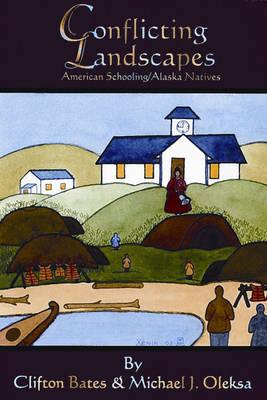 Conflicting Landscapes: American Schooling/Alaska Natives (Paperback)
