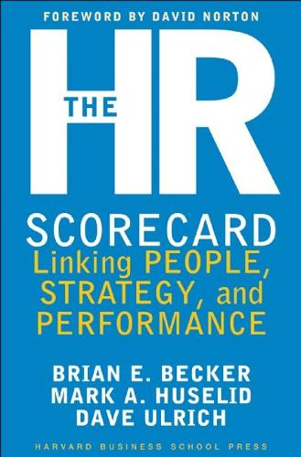 The HR Scorecard: Linking People, Strategy, and Performance (Hardback)